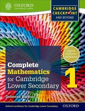 Complete Mathematics for Cambridge Secondary 1 Textbook 1: Cambridge Checkpoint and Beyond