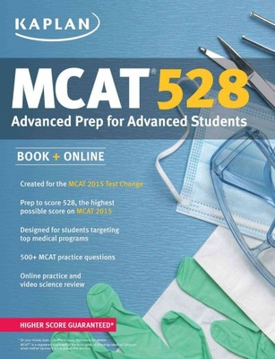 Kaplan MCAT 2015 : Advanced Prep for Advanced Students
