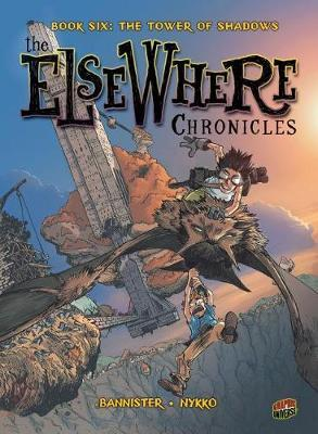 The Tower of Shadows (The Elsewhere Chronicles #6)