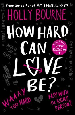 How Hard Can Love Be? (Am I Normal Yet? #2)