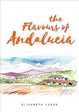 The Flavours of Andalucia