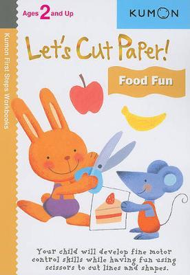 Lets Cut Paper Food Fun (Kumon)