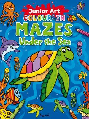 Junior Art Colour in Mazes: Under the Sea