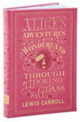 Alice's Adventures in Wonderland and Through the Looking-Glass (Flexibound Classic)