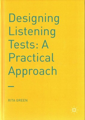 Designing Listening Tests : A Practical Approach