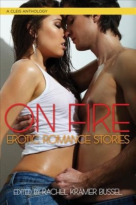 On Fire : Erotic Romance Stories