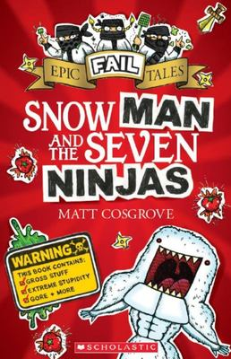 Snow Man and the Seven Ninjas (Epic Fail Tales #1)