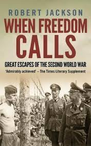 When Freedom Calls: Great Escapes of the Second World War
