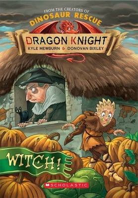 Witch! (Dragon Knight #3)