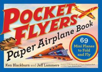 Pocket Flyers Paper Airplane Book (69 Mini Planes to Fold and Fly)