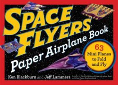Space Flyers Paper Airplane Book 63 Mini Planes to Fold and Fly