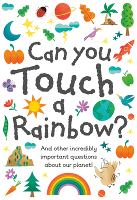 Can You Touch a Rainbow?