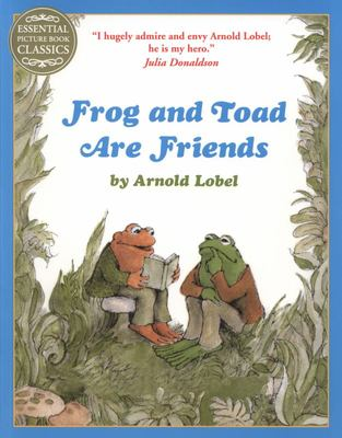 Frog and Toad are Friends (Essential Picture Book Classics)