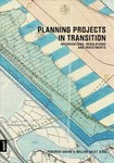 Planning Projects in Transition : Interventions, Regulations and Investments