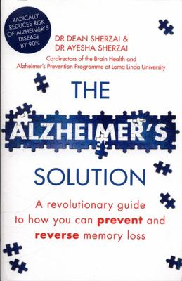 The Alzheimer's Solution: A revolutionary guide to how you can prevent and reverse memory loss
