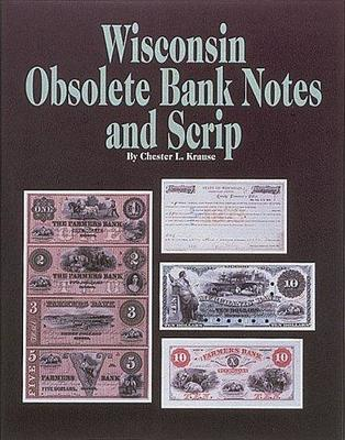 Wisconsin Obsolete Bank Notes and Scrip