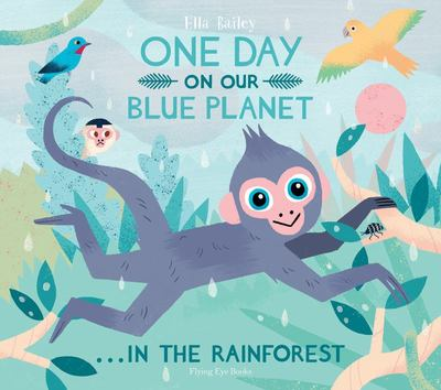 One Day on Our Blue Planet... in the Rain Forest
