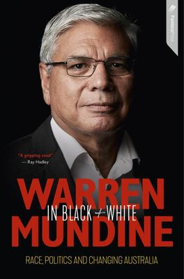 Warren Mundine in Black and White: A great, untold Australian story