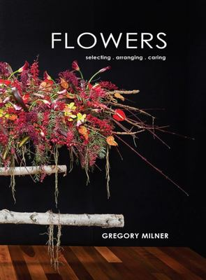 Flowers: Selecting-Arranging-Caring