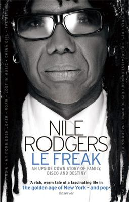 Le Freak - An Upside Down Story of Family, Disco and Destiny