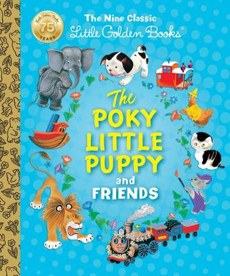 LGB The Poky Little Puppy and Friends: The Nine Classic Little Golden Books