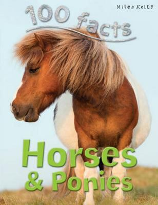Horses & Ponies (100 Facts)