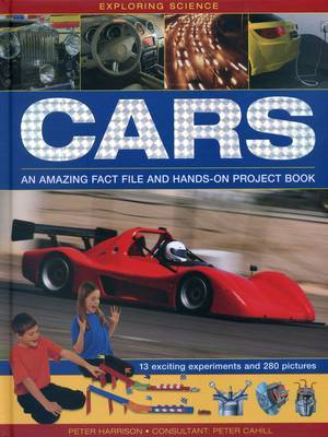 Cars: An Amazing Fact File and Hands-on Project Book (Exploring Science)