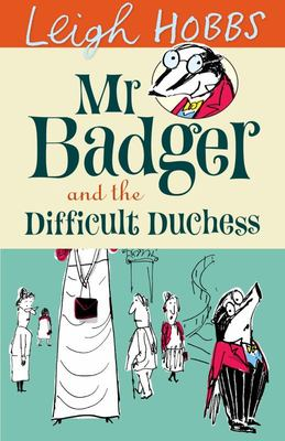 Mr Badger and the Difficult Duchess (#3)