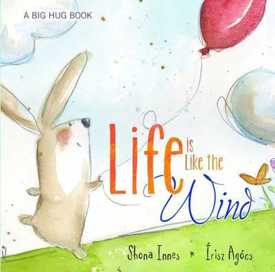 Life is Like the Wind (A Big Hug Book)
