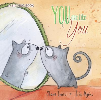 You are Like You (A Big Hug Book)