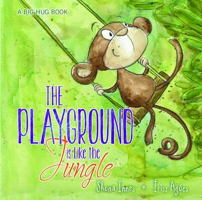 The Playground is Like the Jungle (A Big Hug Book)