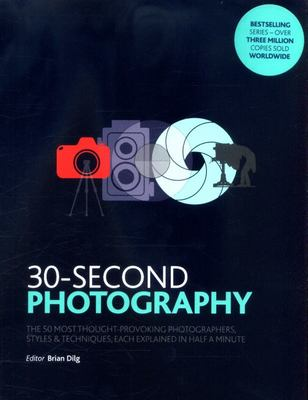 30- Second Photography  The 50 Most Thought-Provoking Photographers