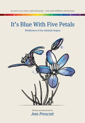 It's Blue with Five Petals: Wildflowers of the Adelaide Region