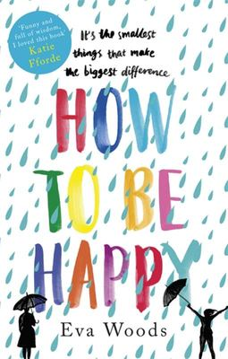 How to be Happy: The most uplifting and joyful novel of 2017