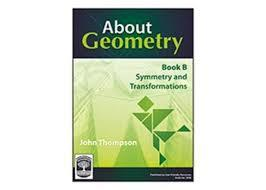 About Geometry - Book B: Symmetry & Transformations ~