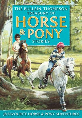 The Pullein-Thompson Treasury of Horse and Pony Stories