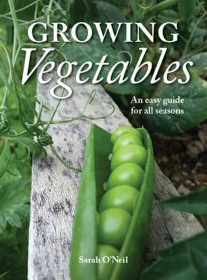 The Growing Vegetables: An Easy Guide for All Seasons