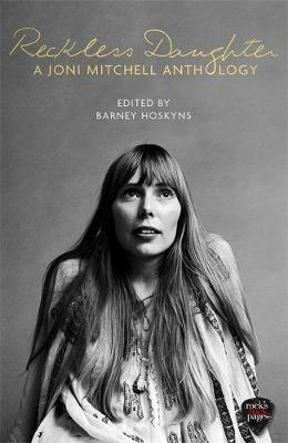 Reckless Daughter Joni Mitchell Anthology