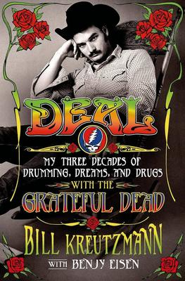 Deal: My Three Decades of Drumming, Dreams, and Drugs with the Grateful Dead
