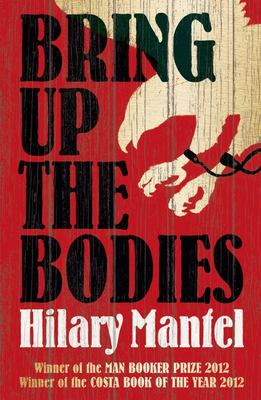 Bring Up the Bodies (Wolf Hall Trilogy #2)