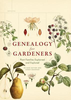 Genealogy for Gardeners Plant Families Explained and Explored