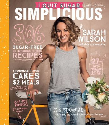 Simplicious (I Quit Sugar) 306 Sugar-Free Recipes