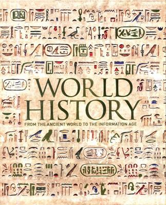 DK World History: From the Ancient World to the Information Age