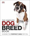 The Complete Dog Breed Guide : Choose the perfect dog for you