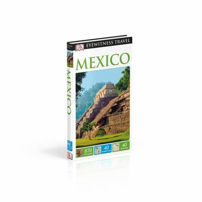 Mexico - DK Eyewitness Travel Guide