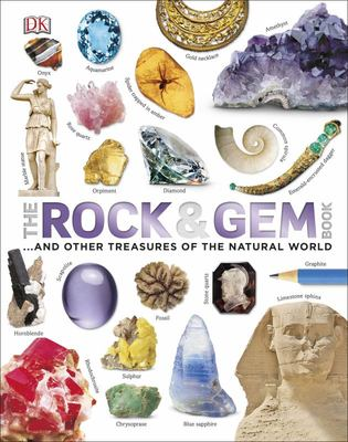 The Rock & Gem Book: And Other Treasures of the Natural World