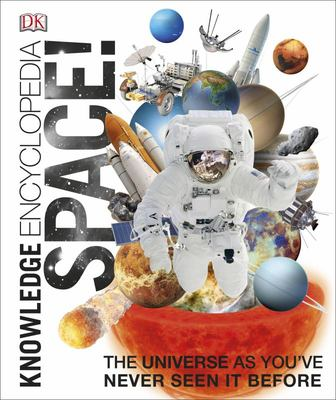 Space! The Universe as You've Never Seen it Before (Knowledge Encyclopedia)