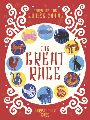 The Great Race : The Story of the Chinese Zodiac