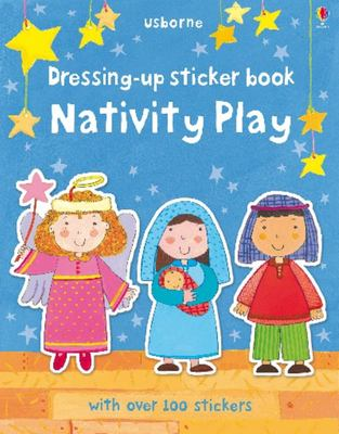 Nativity Play (Dressing Up Sticker Book)