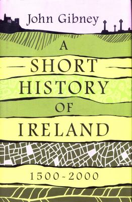 A Short History of Ireland, 1500-2000